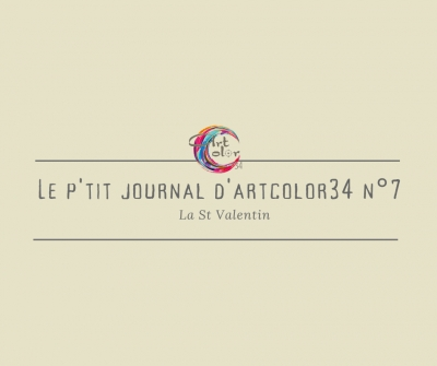 Le p'tit journal d'Artcolor34 n°7