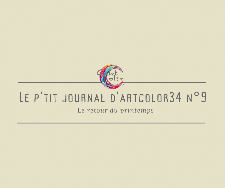 Le p'tit journal d'Artcolor34 n°9