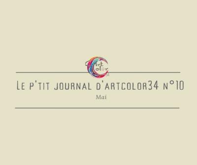 Le p'tit journal d'Artcolor34 n°10