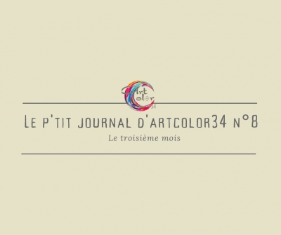 Le p'tit journal d'Artcolor34 n°8