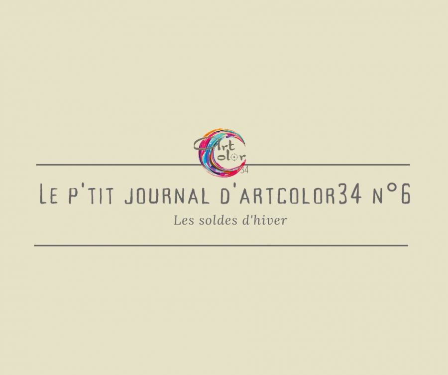 Le p'tit journal d'Artcolor34 n°6